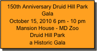 150th Anniversary Druid Hill Park Gala 